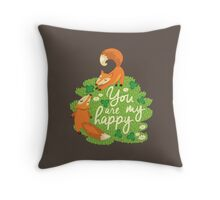 You are my happy Throw Pillow