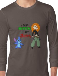 I said SITCH not STITCH  Long Sleeve T-Shirt