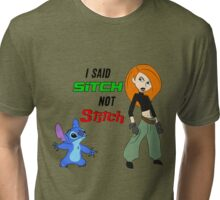 I said SITCH not STITCH  Tri-blend T-Shirt
