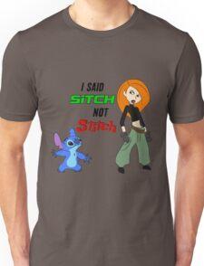 I said SITCH not STITCH  Unisex T-Shirt