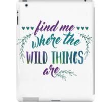 Find Me Where the Wild Things Are iPad Case/Skin