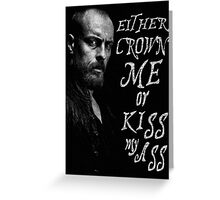 Black Sails - Either You Crown Me... Greeting Card