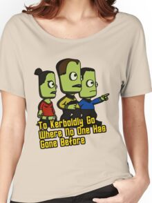 To Kerboldly Go Women's Relaxed Fit T-Shirt