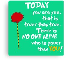 Today You Are You Dr Seuss  Canvas Print