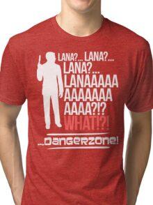 LANAAAAAAA!?!... Danger Zone! Tri-blend T-Shirt