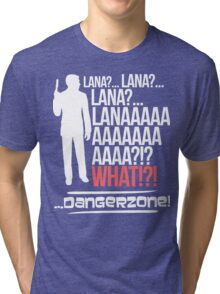 LANAAAAAAA!?!... Danger Zone! Tri-blend T-Shirt