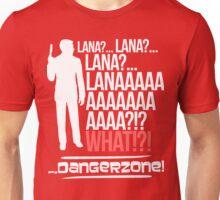 LANAAAAAAA!?!... Danger Zone! Unisex T-Shirt