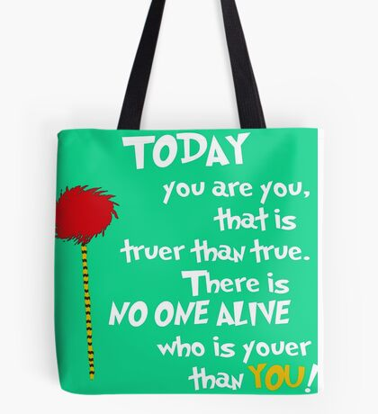 Today You Are You Dr Seuss  Tote Bag