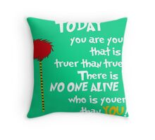 Today You Are You Dr Seuss  Throw Pillow