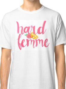 Hard Femme Classic T-Shirt