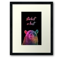 Stardust or Bust Framed Print