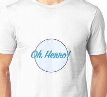 Oh Herro! Unisex T-Shirt