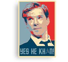 Yes he Khan.. Canvas Print