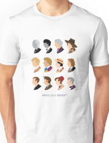 Who's Your Doctor? Unisex T-Shirt