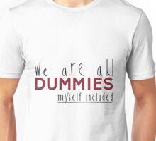 dummies Unisex T-Shirt