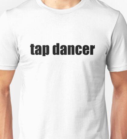 Tap Dancer Unisex T-Shirt
