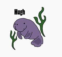 Cool Funny Hugh Manatee Design Unisex T-Shirt