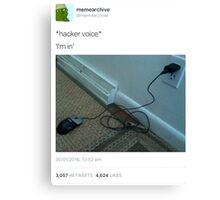 *hacker voice* Canvas Print