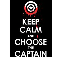 Keep Calm and Choose the Captain Photographic Print
