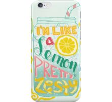I'm Like A Lemon, Pretty Zesty iPhone Case/Skin