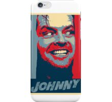 Here's Johnny!!!! Is there any Hope? iPhone Case/Skin