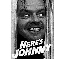 Here's Johnny. Black and white Photographic Print