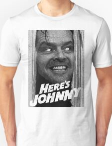 Here's Johnny. Black and white Unisex T-Shirt