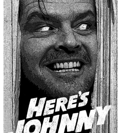 Here's Johnny. Black and white Sticker