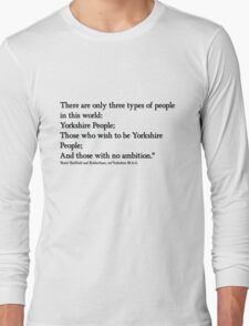 Yorkshire people Quote from 'Boris'!.... Long Sleeve T-Shirt