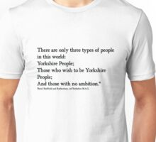 Yorkshire people Quote from 'Boris'!.... Unisex T-Shirt