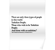 Yorkshire people Quote from 'Boris'!.... Poster