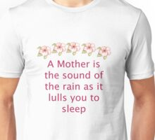 A Mother Is The Sound Of The Rain Unisex T-Shirt
