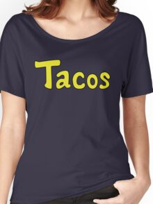 Tacos! Women's Relaxed Fit T-Shirt