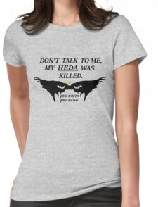 MY HEDA WAS KILLED W/ OUT TRENDS Womens Fitted T-Shirt