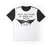 MY HEDA WAS KILLED W/ OUT TRENDS Graphic T-Shirt