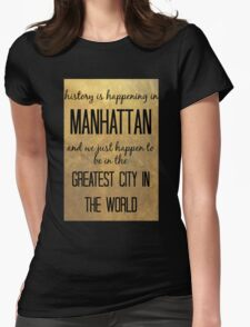 History is Happening in Manhattan Womens Fitted T-Shirt