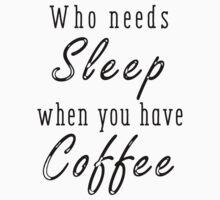 Who needs sleep? Kids Tee