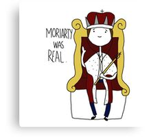 Moriarty Was Real King Canvas Print