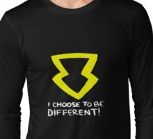 I Choose to be Different! Long Sleeve T-Shirt