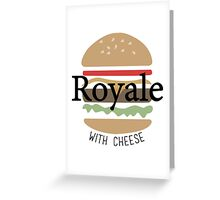 Royale with Cheese - Pulp Fiction Greeting Card
