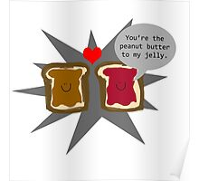Like peanut butter and jelly Poster