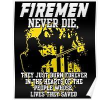 Fireman never die!!! Poster