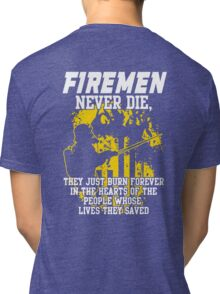 Fireman never die!!! Tri-blend T-Shirt