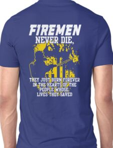 Fireman never die!!! Unisex T-Shirt