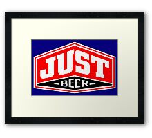 Just Beer Framed Print