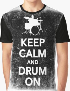 Keep Calm And Drum On Graphic T-Shirt