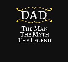 Dad The Man The Myth The Legend Unisex T-Shirt