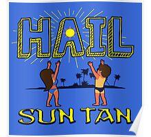 Hail Sun tan  Poster