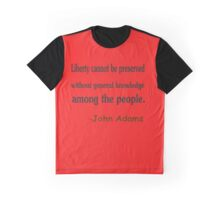 liberty  cannot be preserved..-John Adams Graphic T-Shirt