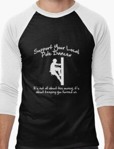 Support Your Local Pole Dancer Men's Baseball ¾ T-Shirt
